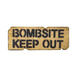 """Bombsite Keep Out"" Wooden Sign"